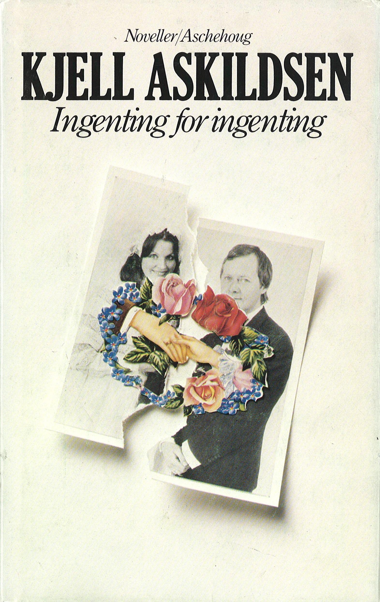Kjell Askildsen - Ingenting for ingenting, Aschehoug 1982